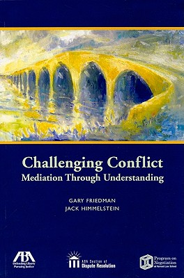Challenging Conflict By Friedman, Gary/ Himmelstein, Jack